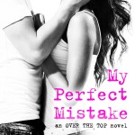 Cover Reveal: Kelly Siskind's MY PERFECT MISTAKE