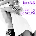 Kelly Siskind - A FINE MESS Excerpt