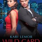 Excerpt Blitz: Kari Lemor - WILD CARD UNDERCOVER